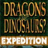 Dragons or Dinosaurs Expedition