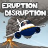 Eruption Disruption