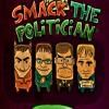 Smack The Politician