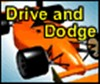 Drive and Dodge A Free Driving Game