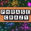 Phrase Crazy A Free Word Game