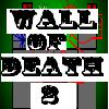 Wall of Death 2 A Free Action Game