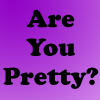 Are You Pretty - Quiz