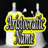 Aristocratic Name Generator