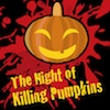 Night of the Killing Pumpkins