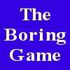 The Boring Game A Free Other Game