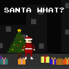 Santa What? A Free Action Game
