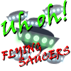 Uh Oh! Flying Saucers! A Free Action Game