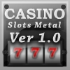 Casino Slots Metal A Free BoardGame Game