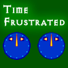Time Frustrated