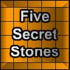 Five Secret Stones
