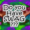 Do u got swag