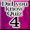 Did you know Quiz 4