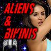 Aliens Love Bikinis