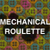 Mechanical Roulette