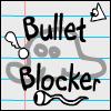 Bullet Blocker
