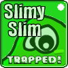 Slimy Slim: Trapped!