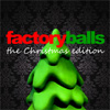 Play Factory Balls, the Christmas edition