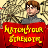Match Your Strength A Free Adventure Game
