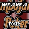 MAMBO JAMBO POKER A Free Casino Game
