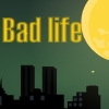Bad Life A Free Action Game