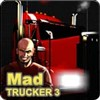 Mad Trucker 3 A Free Driving Game