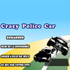 La Voiture de Police Folle (Crazy Police Car) A Free Action Game