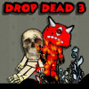 Drop Dead 3 A Free Action Game