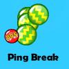 Ping Break