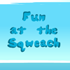 Fun at the Sqweach A Free Education Game