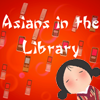 Play Asians in the Library