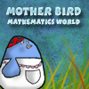 Mother Bird - Mathematics World A Free Action Game