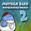 Mother Bird - Mathematic Wolrd 2 A Free Action Game
