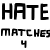 Hate Matches 4 A Free Action Game