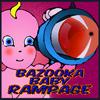 Bazooka Baby Rampage