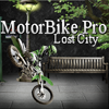 MotoBike Pro - Lost City A Free Sports Game