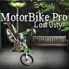 MotoBike Pro - Lost City