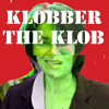 Klobber the Klob