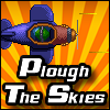 Plough The Skies A Free Action Game