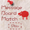 Message Board Match A Free BoardGame Game