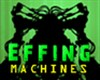 Effing Machines A Free Action Game