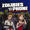 Zombies Ate My Phone A Free Adventure Game