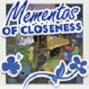 Mementos of Closeness