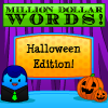 Million Dollar Words - Halloween Edition A Free Education Game