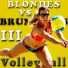 Blondes VS Brunettes-3 Volleyball A Free Action Game