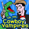Oh No, Cowboy Vampires A Free Action Game