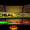 The popular show, Deal or No Deal is now available for you ! pick any number the way you wished and be the first millionare or maybe you got cheaper than the briefcase ?!
