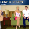 Lust for Bust A Free Other Game