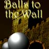 Balls to the Wall A Free Action Game
