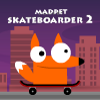 Madpet Skateboarder 2 A Free Sports Game